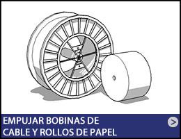 06-MX-EMPUJAR-BOBINAS-DE-CABLE-Y-ROLLOS-DE-PAPEL